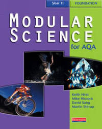 Modular Science for AQA: Year 11 Foundation Student Book: Year 11 by Keith Hirst image