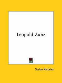 Leopold Zunz by Gustav Karpeles