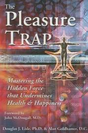 The Pleasure Trap by Douglas J Lisle