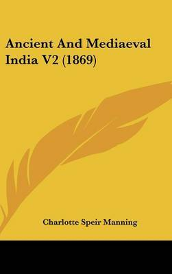 Ancient And Mediaeval India V2 (1869) by Charlotte Speir Manning image