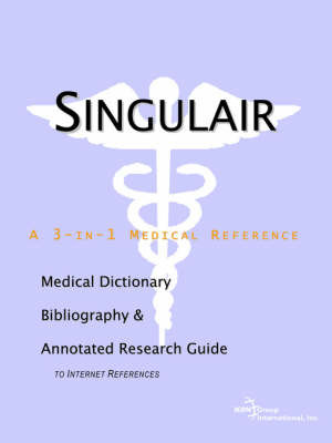 Singulair - A Medical Dictionary, Bibliography, and Annotated Research Guide to Internet References by ICON Health Publications
