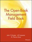 The Open-Book Management Field Book by John P. Schuster