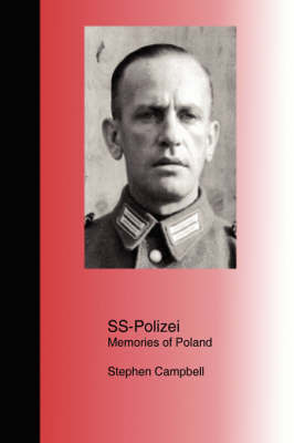 SS-Polizei: Memories of Poland by Stephen Campbell image