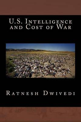 U.S. Intelligence and Cost of War by Ratnesh Dwivedi image