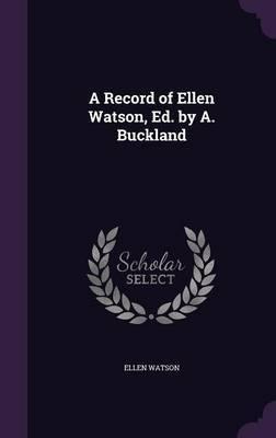 A Record of Ellen Watson, Ed. by A. Buckland by Ellen Watson image