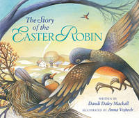 The Story of the Easter Robin by Dandi Daley Mackall image