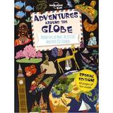 Adventures Around the Globe: Packed Full of Maps, Activities and Over 250 Stickers by Lonely Planet Kids
