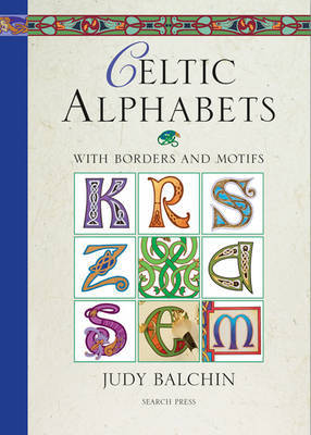 Celtic Alphabets by Judy Balchin