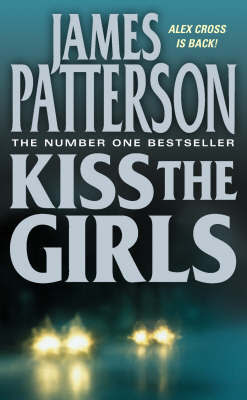 Kiss the Girls (Alex Cross #2) by James Patterson