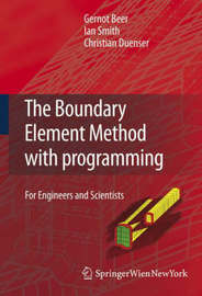 The Boundary Element Method with Programming by Gernot Beer