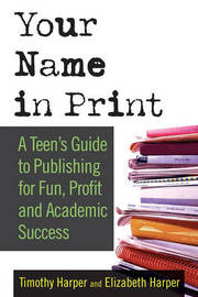 Your Name in Print by Timothy Harper