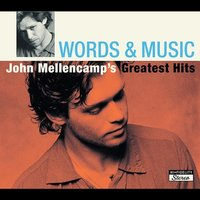 Words & Music: John Mellencamp's Greatest Hits by John Mellencamp