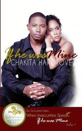 If He Was Mine: When Insecurities Speak by Chakita Hargrove
