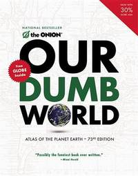 Our Dumb World by The Onion Inc