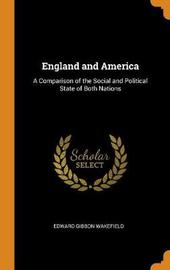 England and America by Edward Gibbon Wakefield