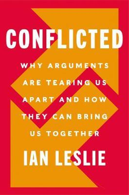 Conflicted by Ian Leslie