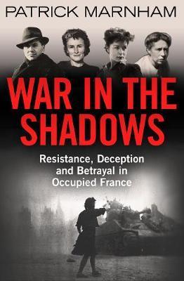 War in the Shadows by Patrick Marnham