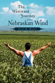 The Westward Journey of the Nebraskan Wind by Gary D. Henry
