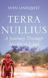 Terra Nullius: A Journey Through No One's Land by Sven Lindqvist image