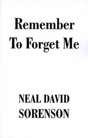 Remember to Forget Me by Neal David Sorensen image