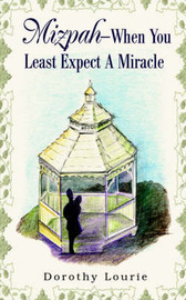 Mizpah -- When You Least Expect a Miracle by Dorothy Lourie image