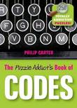 The Puzzle Addict's Book of Codes by Philip J Carter