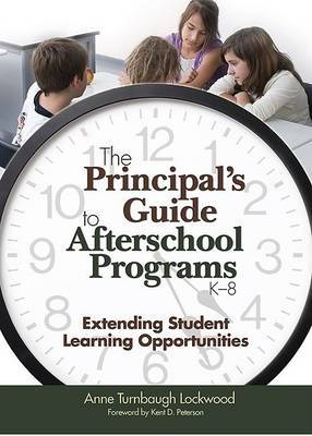 The Principal's Guide to Afterschool Programs, K-8 by Anne Turnbaugh Lockwood image