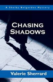Chasing Shadows by Valerie Sherrard