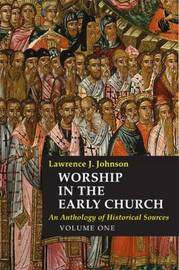 Worship in the Early Church: 1 by Lawrence J. Johnson image