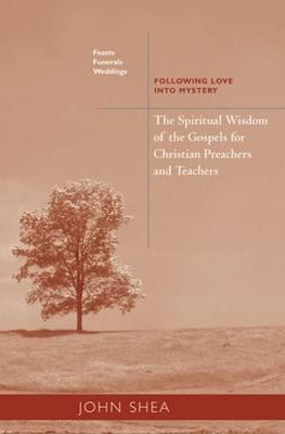 Spiritual Wisdom of the Gospels for Christian Preachers and Teachers by John Shea image