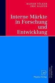 Interne Markte in Forschung Und Entwicklung by Eric Kasper
