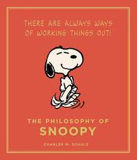 The Philosophy of Snoopy by Charles M Schulz