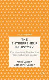 The Entrepreneur in History by M. Casson