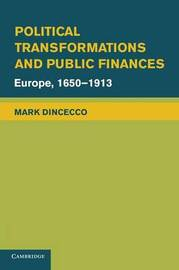 Political Transformations and Public Finances by Mark Dincecco