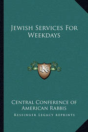 Jewish Services for Weekdays by Central Conference of American Rabbis