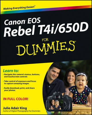 Canon EOS Rebel T4i/650D For Dummies by Julie Adair King