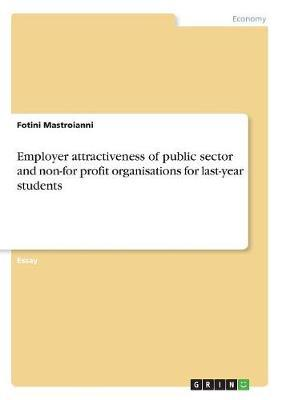 Employer Attractiveness of Public Sector and Non-For Profit Organisations for Last-Year Students by Fotini Mastroianni