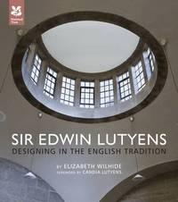 Sir Edwin Lutyens by Elizabeth Wilhide