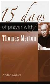15 Days of Prayer with Thomas Merton by Andre Gozier image