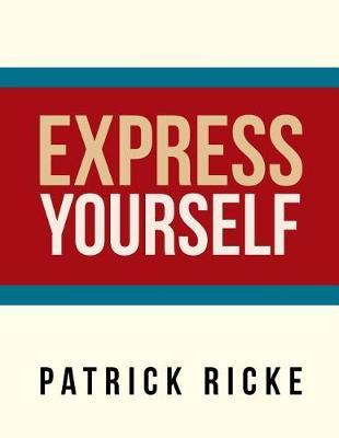 Express Yourself by Patrick Ricke