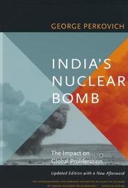 India's Nuclear Bomb by George Perkovich