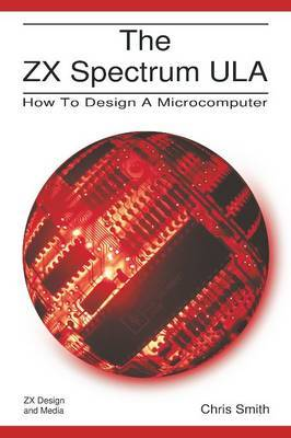 The ZX Spectrum ULA by Chris R. Smith