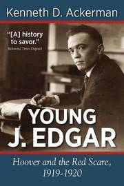 Young J. Edgar by Kenneth D Ackerman