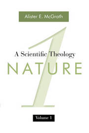 A Scientific Theology, Volume One by Alister E McGrath