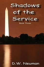 Shadows of the Service by D W Neuman