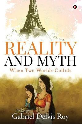 Reality and Myth by Gabriel Delvis Roy