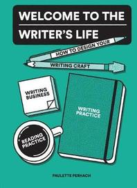 Welcome to the Writer's Life by Paulette Perhach image