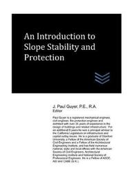 An Introduction to Slope Stability and Protection by J Paul Guyer
