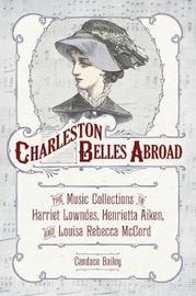 Charleston Belles Abroad by Candace Bailey