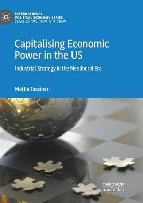 Capitalising Economic Power in the US by Mattia Tassinari image